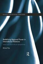 Redefining Regional Power in International Relations : Indian and South...