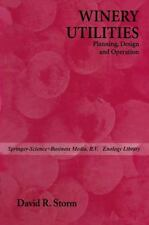 Winery Utilities : Planning, Design and Operation by D. Storm (2014, Paperback)