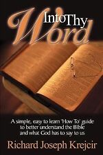 Into Thy Word: A Simple, Easy to Learn 'How Too' Guide to Better Understand the