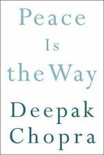 Peace Is the Way Bringing War and Violence to an End by Deepak Chopra hardcover