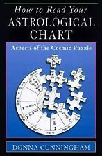 New, How to Read Your Astrological Chart: Aspects of the Cosmic Puzzle, Donna Cu