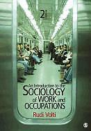 An Introduction to the Sociology of Work and Occupations von Rudi Volti...