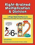 Right-Brained Multiplication and DIvision : Effortless Learning Through...