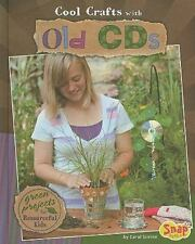 Cool Crafts with Old CDs Green Projects Resourceful Kids Carol Sirrine 2010 HB