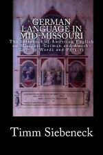German Language in Mid-Missouri : The Influence of American English on...