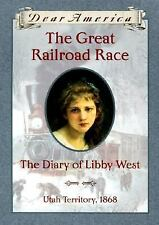 The Great Railroad Race: The Diary of Libby West, Utah Territory 1868 (Dear Ame
