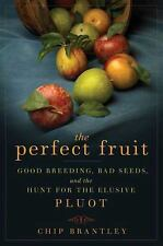 The Perfect Fruit: Good Breeding, Bad Seeds, and the Hunt for the Elus-ExLibrary