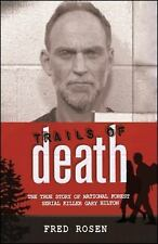 Trails of Death: The True Story of  National Forest Serial Killer Gary Hilton, F