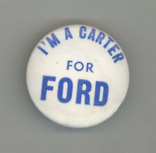 PRESIDENT GERALD FORD Political PINBACK Pin BUTTON Badge 1976 Campaign CARTER