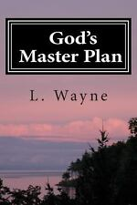 God's Master Plan : You Won't Believe What God Has Planned for You by L....