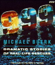"""""""999"""": Dramatic Stories of Real-life Rescues, Michael Buerk"""