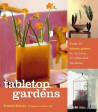 Tabletop Gardens: Create 40 intimate gardens for the home, no matter what the se