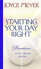 Starting Your Day Right: Devotions for Each Morning of the Year, Joyce Meyer, Go