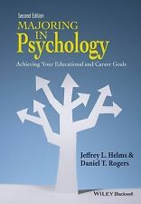 Majoring in Psychology : Achieving Your Educational and Career Goals by...
