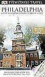 DK Eyewitness Travel Guide: Philadelphia  &  The Pennsylvania Dutch Co-ExLibrary