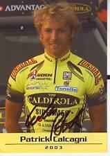 CYCLISME carte cycliste PATRICK CALCAGNI équipe VINI CALDIROLA 2003 signée