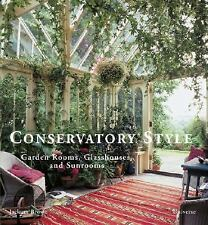Conservatory Style: Garden Rooms, Glasshouses, and Sunrooms