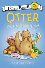 My First I Can Read: Otter: Oh No, Bath Time! by Sam Garton (2016, Hardcover)