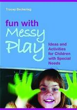 Fun with Messy Play: Ideas and Activities for Children With Special Ne-ExLibrary