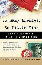 So Many Enemies, So Little Time: An American Woman in All the Wrong Places - Bur