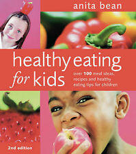 Healthy Eating for Kids: Over 100 Meal Ideas, Recipes and Healthy Eating Tips fo