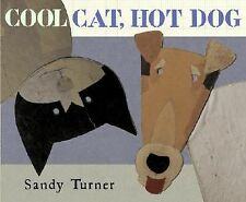 Cool Cat, Hot Dog by Turner, Sandy