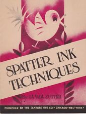 Spatter Ink Techniques by La Vada Zutter  (Original 1938 Stapled Soft Cover)
