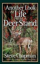 NEW - Another Look at Life from a Deer Stand: Going Deeper into the Woods