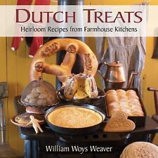 Dutch Treats : Heirloom Recipes from Farmhouse Kitchens by William Woys...
