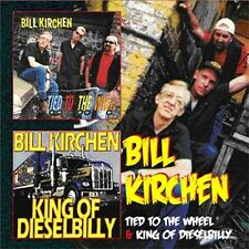 Bill Kirchen Tied To The Wheel/King Of Dieselbilly 2-CD NEW SEALED Rockabilly