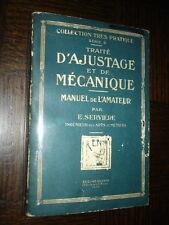 TRAITE D'AJUSTAGE ET DE MECANIQUE - E. Servière