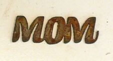 "3"" MOM Rusty Rough Metal Wall Art Vintage Craft Ornament Sign Stencil Word"