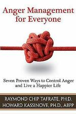 Anger Management for Everyone : Seven Proven Ways to Control Anger and Live a...