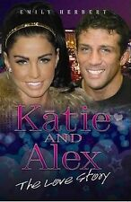 Katie and Alex - The Love Story, Emily Herbert