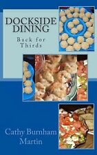 Dockside Dining : Back for Thirds: Back for Thirds by Cathy Burnham Martin...