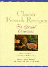 Classic French Recipes for Special Occasions Wolf-Cohen, E, Clements, C. Excelle