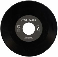 "LITTLE BARRIE  ""HOW COME c/w PRECIOUS PRESSURE""  ALTERNATE / INDIE ROCK LISTEN!"