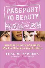 Passport to Beauty: Secrets and Tips from Around the World for Becomin-ExLibrary
