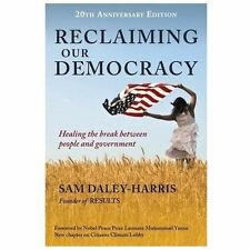 Reclaiming Our Democracy: Healing the Break Between People and Government, 20th