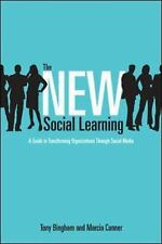 The New Social Learning: A Guide to Transforming Organizations Through Social Me
