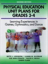 Physical Education Unit Plans for Grades 3-4-2nd Edition: Learning Experiences