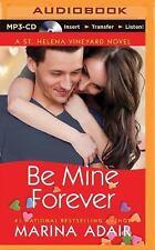 A St. Helena Vineyard Novel: Be Mine Forever 4 by Marina Adair (2015, MP3 CD,...
