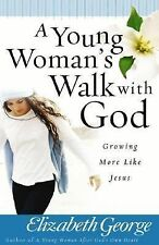 A Young Woman's Walk with God by Elizabeth George (2006, Paperback)