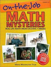 On-the-Job Math Mysteries : Real-Life Math from Exciting Careers by Marya...
