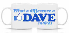 WHAT A DIFFERENCE A DAVE MAKES - PHOTO GIFT MUG