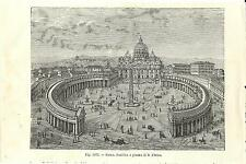 Stampa antica ROMA Piazza San Pietro in Vaticano 1889 Old antique print Rome