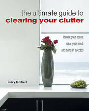 THE ULTIMATE GUIDE TO CLEARING YOUR CLUTTER : WH2-R6D : PBL130 : NEW BOOK