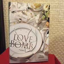 Love Bomb : A Novel by Lisa Zeidner HC DJ 1st/1st Free Shipping