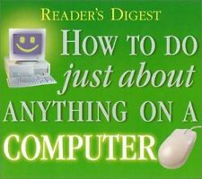 How to Do Just About Anything on Computer Reader's Digest with CD HC Like New