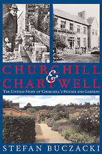 Churchill and Chartwell: The Untold Story of Churchill's Houses and Gardens...